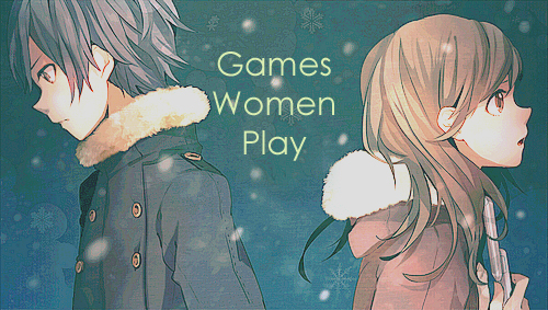 The Games Women Play