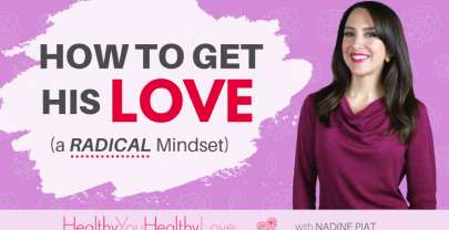 How to Get His Love ( a radical mindset)