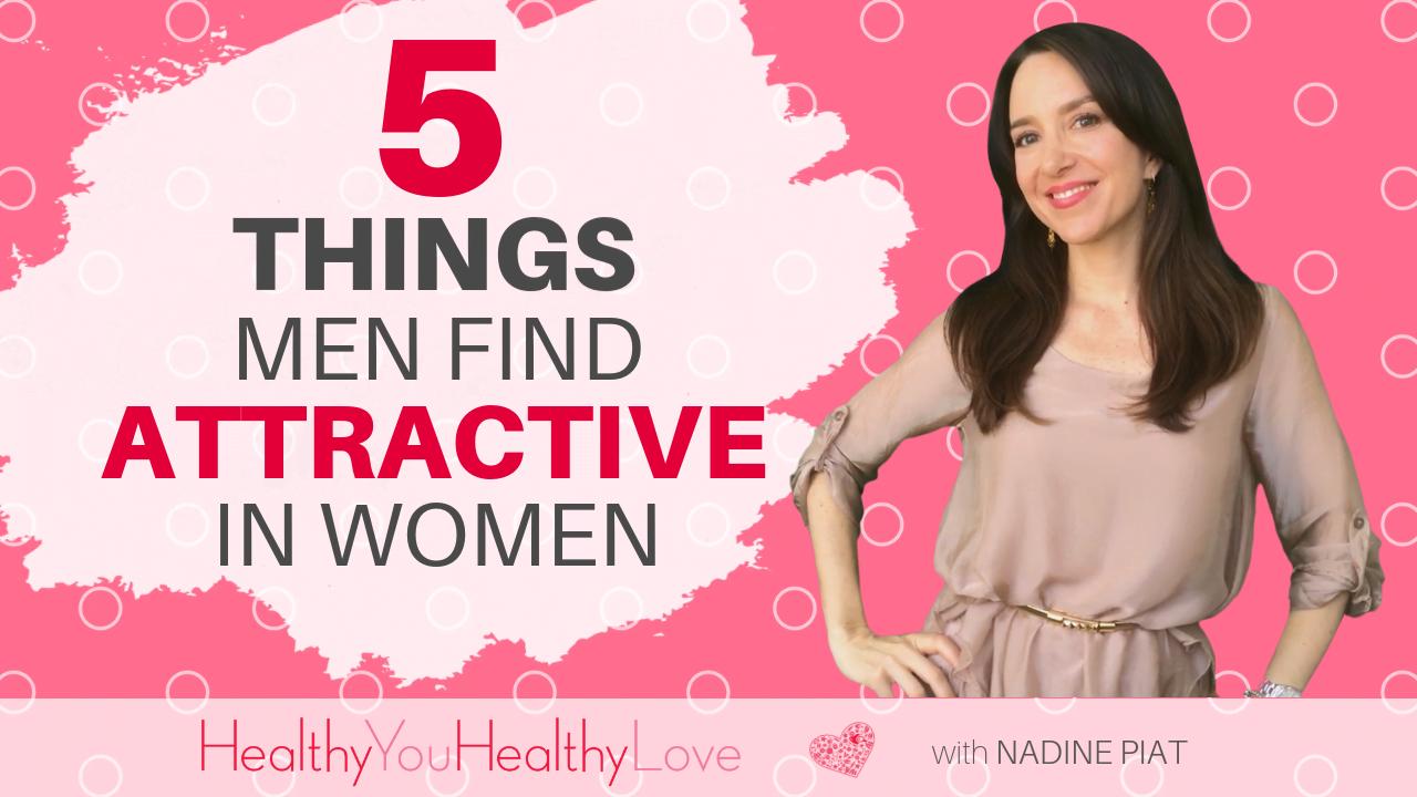 5 Things Men Find Attractive in Women