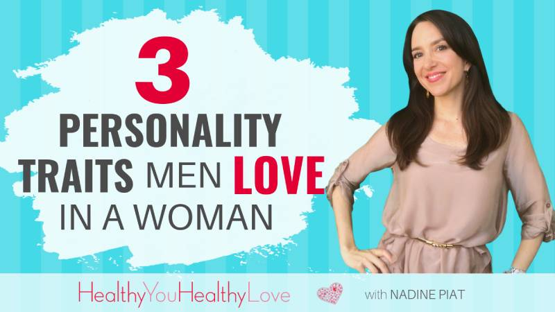 3 Personality Traits Men Love In A Woman
