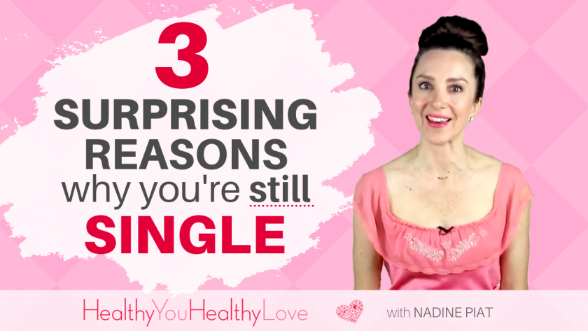 3 Surprising Reasons Why You're Still Single