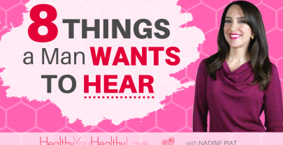 8 Things he wants to hear you say